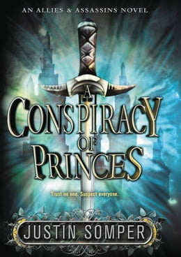 Book A Conspiracy of Princes by Justin Somper