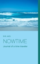 Nowtime: Journal of a time traveler by Eve Jazu