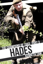 Hades: The Champions of 1943 - Part 3 by Kenneth Tam