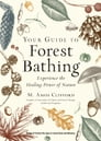 Your Guide to Forest Bathing (Expanded Edition) Cover Image