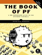 The Book of PF, 2nd Edition: A No-Nonsense Guide to the OpenBSD Firewall by Peter N.M. Hansteen