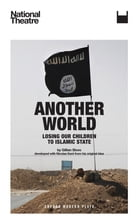 Another World: Losing our Children to Islamic State by Gillian Slovo