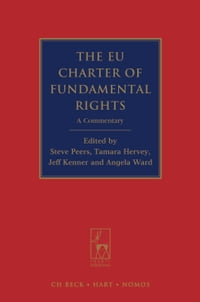 The EU Charter of Fundamental Rights: A Commentary