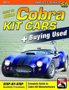 How to Build Cobra Kit Cars & Buying Used