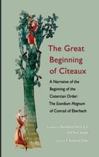The Great Beginning of Citeaux: A Narrative of the Beginning of the Cistercian Order