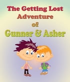 The Getting Lost Adventure of Hunter and Ashton: Children's Books and Bedtime Stories For Kids Ages 3-8 for Early Reading by Jupiter Kids