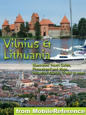 Vilnius & Lithuania (Baltic States): Illustrated Travel Guide, Phrasebook and Maps, Including Kaunas, Trakai & more