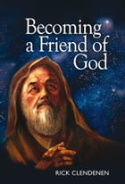 Becoming a Friend of God