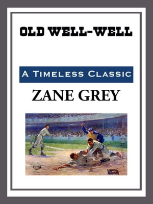 Old Well-Well by Zane Grey