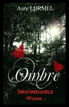 Ombre: Insondable by Aure LORMEL