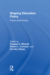 Shaping Education Policy: Power and Process