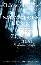 Salvadore's Luck by Odessa Lynne