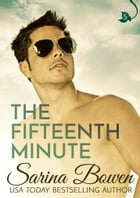 The Fifteenth Minute by Sarina Bowen