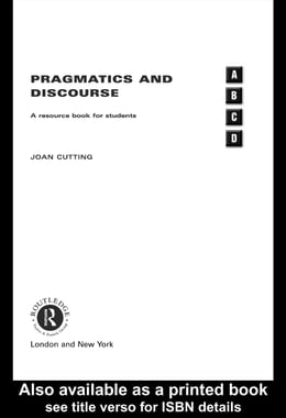 Book Pragmatics and Discourse: A Resource Book for Students by Unknown