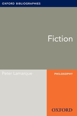Book Fiction: Oxford Bibliographies Online Research Guide by Peter Lamarque