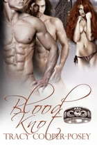 Blood Knot: A Vampire Menage Urban Fantasy Romance by Tracy Cooper-Posey