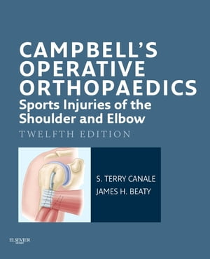 Campbell's Operative Orthopaedics: Sports Injuries of the Shoulder and Elbow E-Book