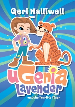 Book Ugenia Lavender and the Terrible Tiger by Geri Halliwell