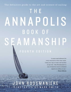 The Annapolis Book of Seamanship Fourth Edition