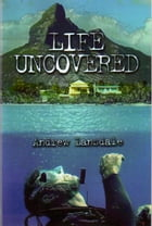 Life Uncovered by Andrew Lansdale