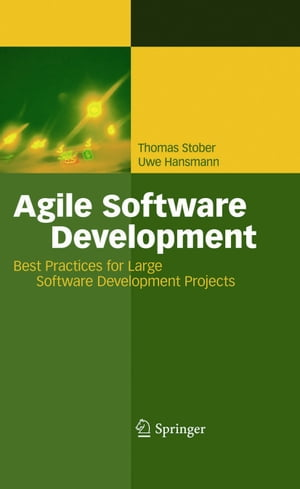 Agile Software Development: Best Practices for Large Software Development Projects de Thomas Stober