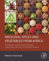 Medicinal Spices and Vegetables from Africa: Therapeutic Potential against Metabolic, Inflammatory…