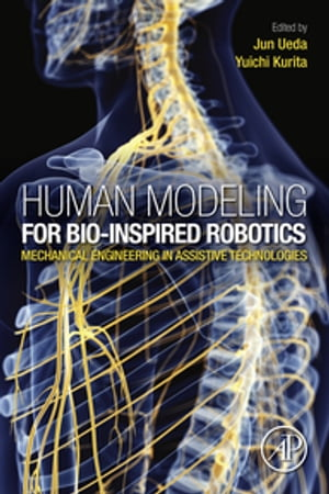 Human Modeling for Bio-Inspired Robotics Mechanical Engineering in Assistive Technologies