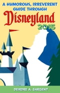 A Humorous, Irreverent Guide Through Disneyland 2015 30afbd55-a385-4a21-a527-bb62b5d9fdf8