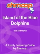 Shmoop Literature Guide: Island of the Blue Dolphins by Shmoop