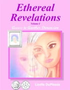 Ethereal Revelations - Volume I: Access to Another Dimension by Lizelle Du Plessis