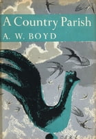 A Country Parish (Collins New Naturalist Library, Book 9) by A. W. Boyd