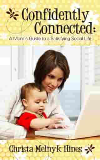 Confidently Connected: A Mom's Guide to a Satisfying Social Life