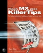 Macromedia Flash MX 2004 Killer Tips by Shane Elliott