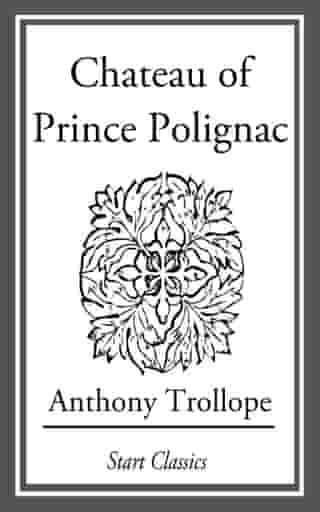 Chateau of Prince Polignac by Anthony Trollope