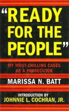 Ready for the People: My Most Chilling Cases as a Prosecutor by Marissa N. Batt