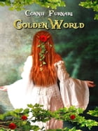 GoldenWorld by Connie Furnari