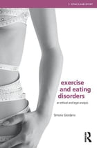 Exercise and Eating Disorders: An Ethical and Legal Analysis