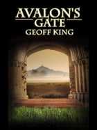 Avalon's Gate by Geoff King