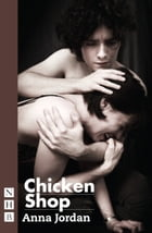 Chicken Shop (NHB Modern Plays) by Anna Jordan