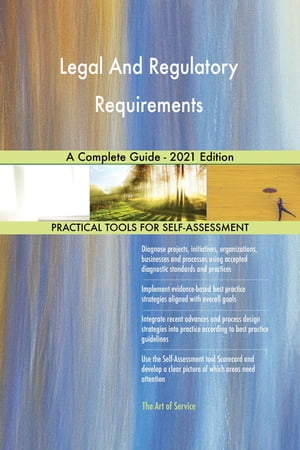 Legal And Regulatory Requirements A Complete Guide - 2021 Edition by Gerardus Blokdyk