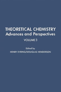 Book Theoretical Chemistry Advances and Perspectives V3 by Eyring, Henry