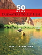 50 Best Tailwaters to Fly Fish by Terry Gunn