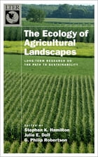 The Ecology of Agricultural Landscapes: Long-Term Research on the Path to Sustainability