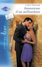 Amoureuse d'un milliardaire (Harlequin Azur) by Cathy Williams
