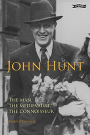 John Hunt The Man,  The Medievalist,  The Connoisseur