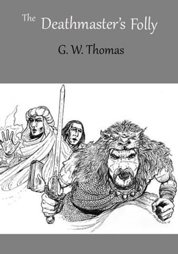 Book The Deathmaster's Folly by G. W. Thomas