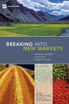 Breaking Into New Markets: Emerging Lessons For Export Diversification by Newfarmer Richard; Shaw William; Walkenhorst Peter