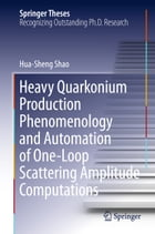 Heavy Quarkonium Production Phenomenology and Automation of One-Loop Scattering Amplitude Computations by Hua-Sheng Shao