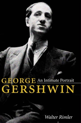 Book George Gershwin: An Intimate Portrait by Walter Rimler