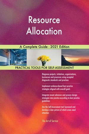 Resource Allocation A Complete Guide - 2021 Edition by Gerardus Blokdyk